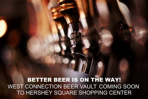 West Connection Beer Vault is coming to Hershey, PA!